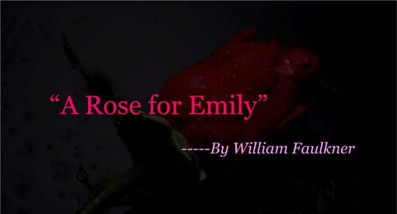 """A Rose for Emily""代写 Theme of Tradition代写"
